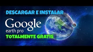 Video DESCARGAR E INSTALAR GOOGLE EARTH PRO (GRATIS) 2018 MP3, 3GP, MP4, WEBM, AVI, FLV Juli 2018