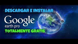 Video DESCARGAR E INSTALAR GOOGLE EARTH PRO (GRATIS) 2018 MP3, 3GP, MP4, WEBM, AVI, FLV September 2018