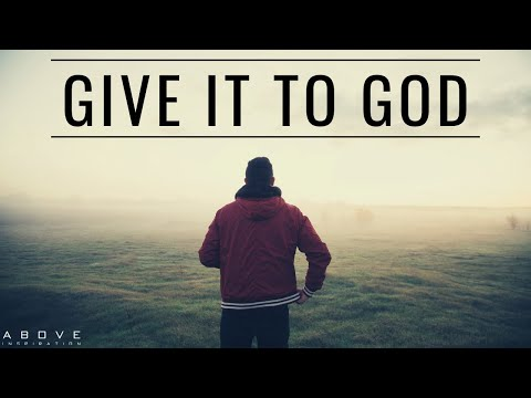 GIVE IT TO GOD | Stop Worrying & Trust God - Christian Motivation for Effective Faith