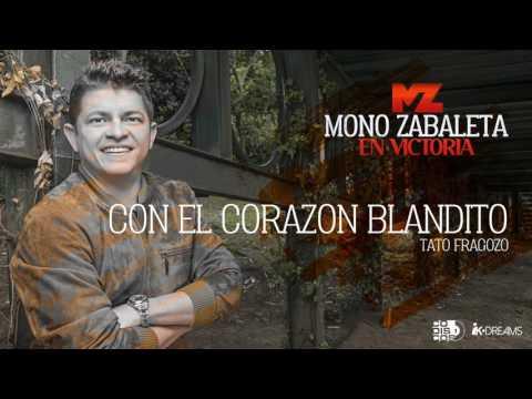 Letra Con El Corazon Blandito Mono Zabaleta