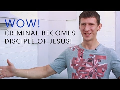WOW! Criminal becomes a disciple of Jesus!