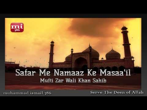 Video Mufti Zar Wali Khan Sahib - Safar Me Namaaz Ke Masaa'il download in MP3, 3GP, MP4, WEBM, AVI, FLV January 2017
