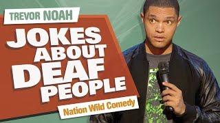 "Video ""Jokes About Deaf People"" - Trevor Noah - (Nation Wild Comedy) MP3, 3GP, MP4, WEBM, AVI, FLV September 2019"