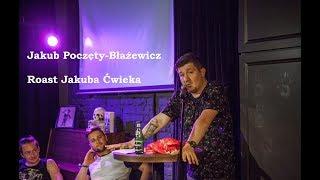 Video Roast Jakuba Ćwieka - Jakub Poczęty-Błażewicz MP3, 3GP, MP4, WEBM, AVI, FLV Agustus 2018