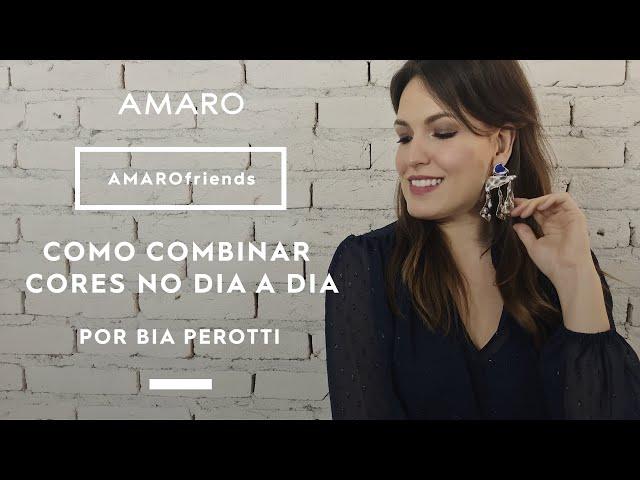 COMO COMBINAR CORES NOS LOOKS DO DIA A DIA por Bia Perotti | #AMAROfriends - Amaro