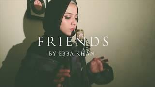 FRIENDS - Marshmello, Anne-Marie | Ebba Khan Cover