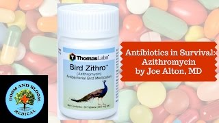 The antibiotic Azithromycin, is also known as Z-Pak, Zmax or Zithromax and aka vet med Bird Zithro. Uses, dosages, and precautions are reviewed by Dr. Joe Alton, MD. For more info: https://www.doomandbloom.net/Twitter: https://twitter.com/preppershowGroup:  https://www.facebook.com/groups/survivalmedicinedrbonesandnurseamy/Book:  http://amzn.to/2o9e6UQStore: https://store.doomandbloom.net/