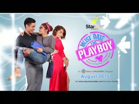 StarFlix: Must Date the Playboy Trailer | August 2015 in ABS-CBN Mobile!