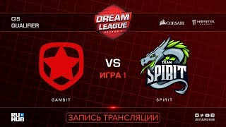 Gambit vs Spirit, DreamLeague CIS, game 1 [Jam, CrystalMay]