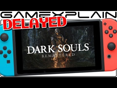 Dark Souls Remastered Delayed for Nintendo Switch to Summer 2018