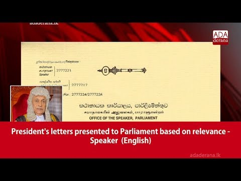 President's letters presented to Parliament based on relevance - Speaker  (English)