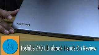 Toshiba Z30 Ultrabook Hands On Review!