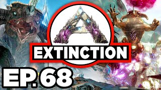 ARK: Extinction Ep.68 - GAMMA KING TITAN BOSS BATTLE, DID I OVERPREPARE? (Modded Dinosaurs Gameplay)