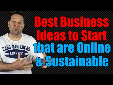 "*Best Business Ideas* ""To Start That Are Online And Sustainable""!"
