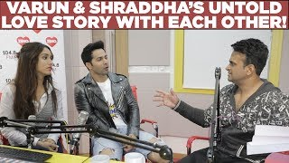 Video Varun & Shraddha's untold love story with each other! download in MP3, 3GP, MP4, WEBM, AVI, FLV January 2017