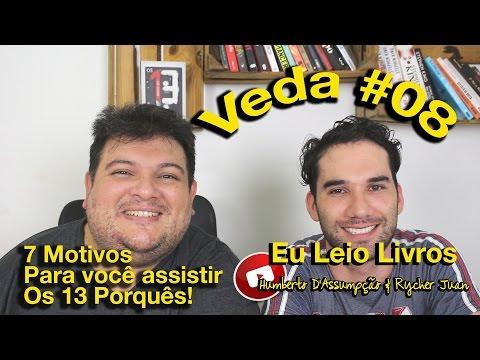 """#VEDA 08 - 7 Motivos para Ler Ou Assistir """"Os 13 Porquês"""" Feat. Rycher Juan"""