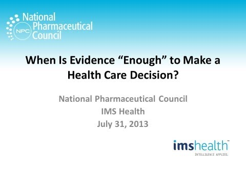 """When is Evidence """"Enough"""" to Make a Health Care Decision?"""