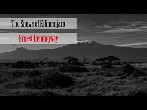 The Snows of Kilimanjaro - Ernest Hemingway (Short Story - Audiobook)