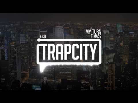 T-Mass - My Turn [Trap City Release]