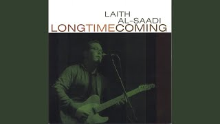 Provided to YouTube by CDBaby In Time · Laith Al-Saadi Long Time Coming ℗ 2005 Laith Al-Saadi Released on: 2005-01-01 Auto-generated by YouTube.