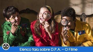Elenco e diretor falam de D.P.A. - O Filme