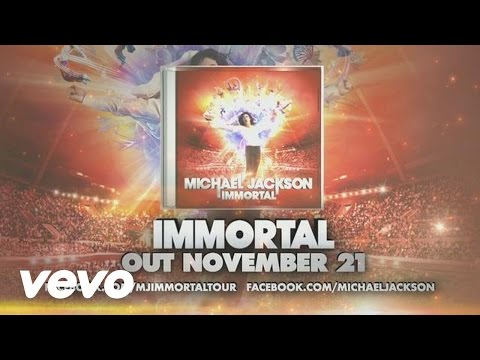 Michael Jackson - Immortal EPK Michael Jackson - Immortal EPK