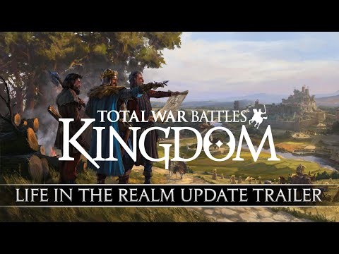 Total War Battles: KINGDOM — Life in the Realm Update — Release Trailer