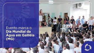 Evento marca o Dia Mundial da Água em Galiléia (MG)