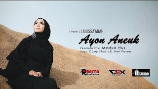 Video AYON ANEUK - LAILISSAADAH - (Official Music Video) FULL HD MP3, 3GP, MP4, WEBM, AVI, FLV Desember 2018