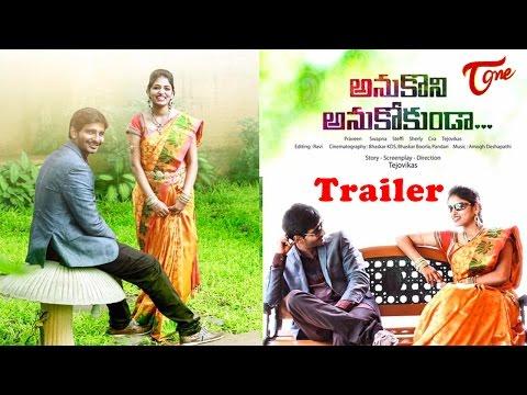Anukoni Anukokunda    A Short Film Trailer    by Tejo Vikas    #TeluguShortFilms
