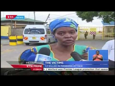 KTN Prime: Family and friends mourn their loved ones who fell victims at Mandera, 25th October 2016