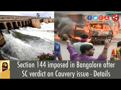 Section-144-imposed-in-Bangalore-after-SC-verdict-on-Cauvery-issue--Details