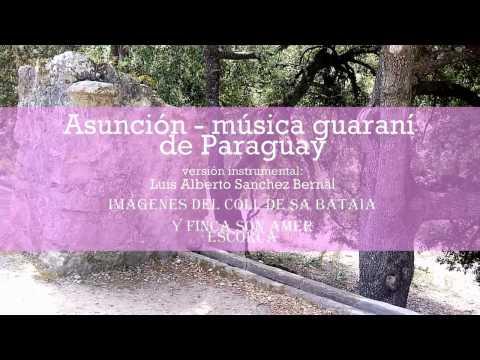 Música guaraní - Asunción - Casetas de carboneros muy antiguas (Mallorca)