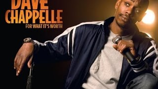 Dave Chappelle **For What It's Worth**