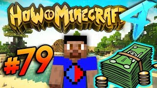 MAKING OVER 20K PER MINUTE! - HOW TO MINECRAFT S4 #79