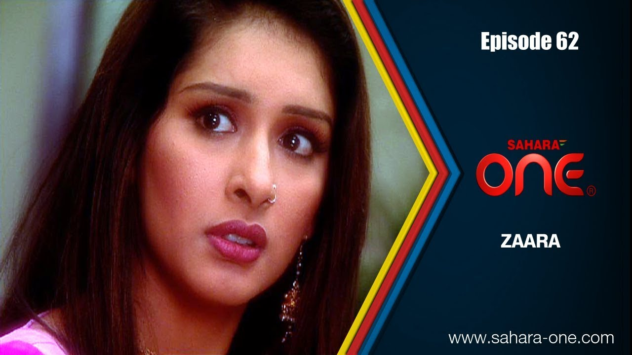 ZAARA || EPISODE -62|| SAHARA ONE || HINDI TV SHOW||