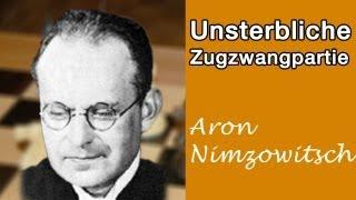 Die Unsterbliche Zugzwangpartie - Aron Nimzowitsch
