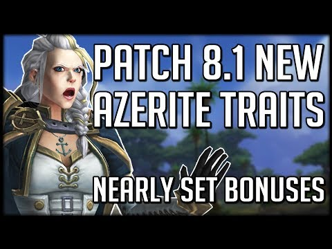 Patch 8.1 NEW AZERITE TRAITS - One Step Closer To Set Bonuses | WoW Battle For Azeroth
