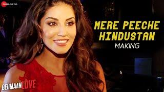 Mere Peeche Hindustan Making Beiimaan Love Sunny Leone Rajniesh D Yasser