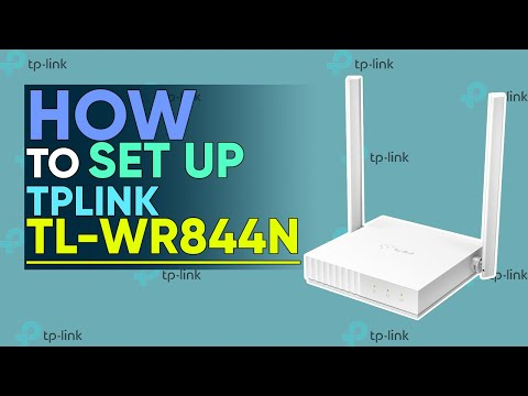 How to Set Up and Configure TP-Link TL-WR844N the Easy and Step by Step way