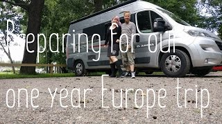Vantastic - Preparing for the one year Europe trip
