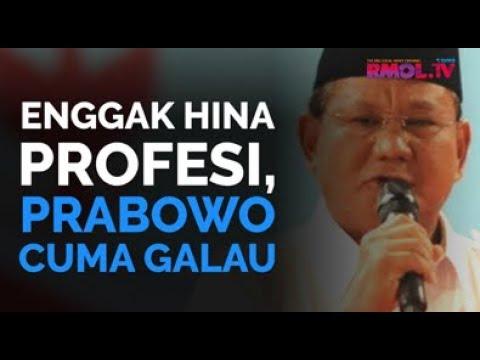 Enggak Hina Profesi, Prabowo Cuma Galau
