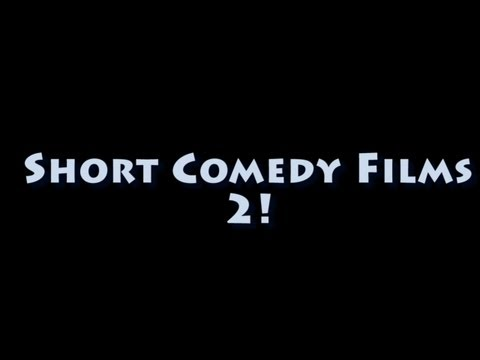 Short Comedy Films 2!