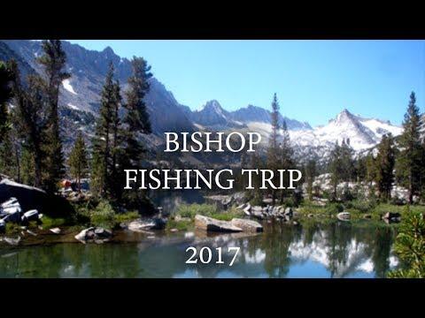 Bishop Fishing Trip - July 2017