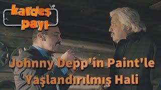 Kardeş Payı 24.Bölüm - Johnny Depp'in Paint'le Yaşlandırılmış Hali