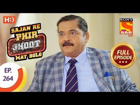 Sajan Re Phir Jhoot Mat Bolo - Ep 264 - Full Episode - 31st May, 2018