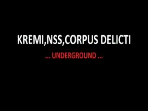 KREMI,NSS,CORPUS DELICTI-UNDERGROUND