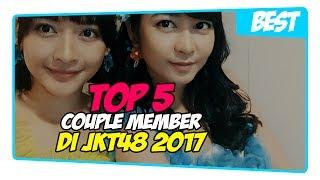 Video Top 5 Couple Member Di JKT48 2017 MP3, 3GP, MP4, WEBM, AVI, FLV Juli 2018