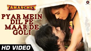 Pyar Mein Dil Pe Maar De Goli (Official Video) - Tamanchey