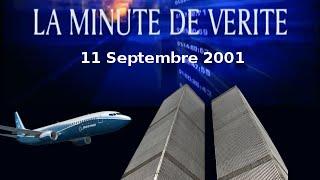 Video 11 septembre 2001 - LA MINUTE DE VERITE MP3, 3GP, MP4, WEBM, AVI, FLV September 2017